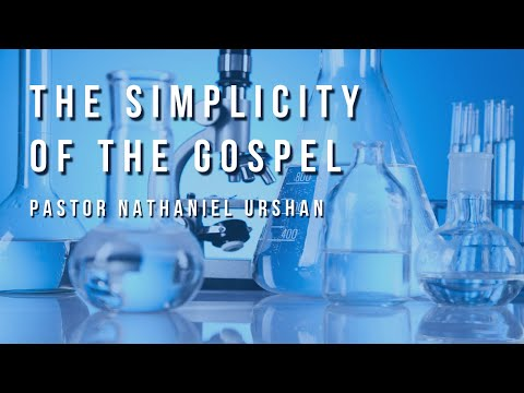 The Simplicity of The Gospel – Pastor Nathaniel Urshan