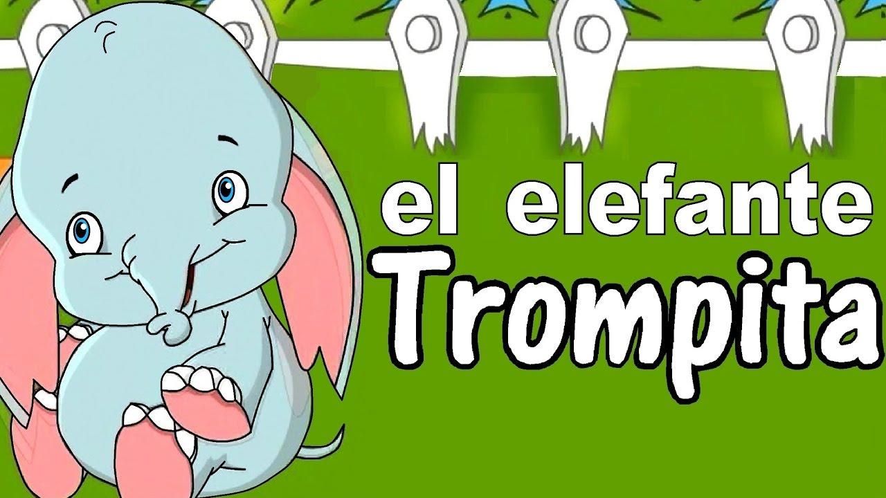 EL ELEFANTE TROMPITA - canciones infantiles con letra ...
