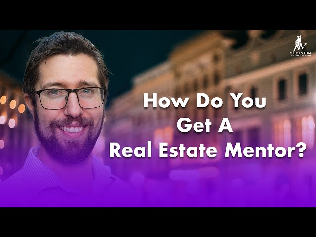 How Do You Get A Real Estate Mentor? | Momentum Property Education