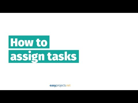 How to Assign Tasks - Project Management Made Easy