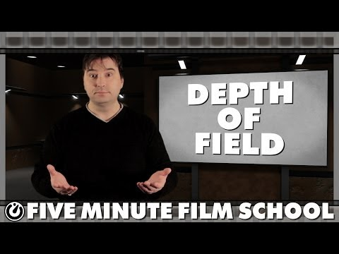Depth of Field - Five Minute Film School