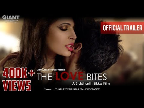 The Love Bites || Official Trailer || Charlie Chauhan & Gaurav Pandey ||  A Film By Siddharth Sikka