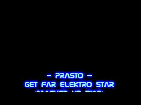 Prasto - Get Far Elektro Star (Mashed Up 2k10)