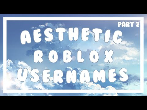 60 Aesthetic Roblox Username Ideas + Tips | Part 2 - YouTube