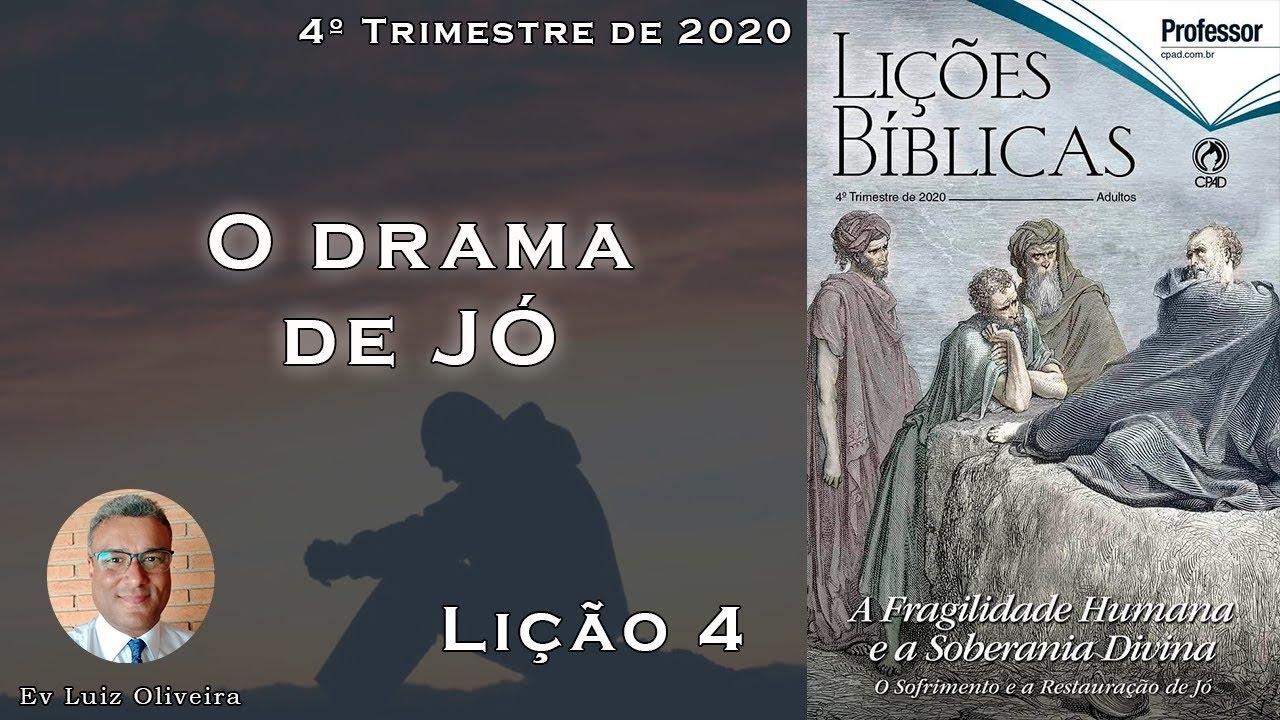 4Trim2020 - Lição 4 - O drama de Jó - Ev Luiz Oliveira - CPAD - EBD