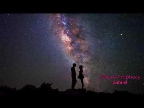 Future Prophecy - Gabriel (HQ)