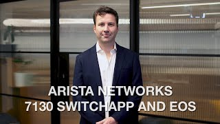 Arista Networks 7130 SwitchApp and EOS
