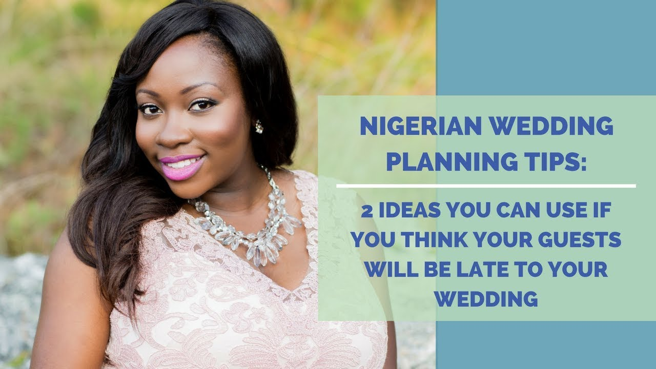 Nigeria Wedding Tips    2 Tips To Use For Late Wedding Guests