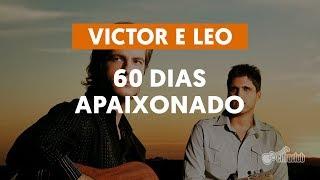 60 Dias Apaixonado - Victor e Leo (aula de violão simplificada)