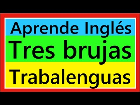Trabalenguas En Ingles Tres Brujas Aprende Ingles Youtube