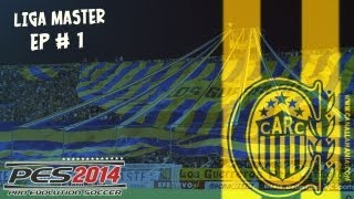 "PES 2014 ""Liga Master"" - EP #1: ""Rosario Central rumbo a la gloria"" HD"