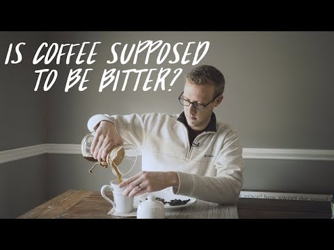 Is coffee supposed to be bitter?