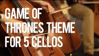 Game of Thrones Theme for 5 Cellos - String Theory