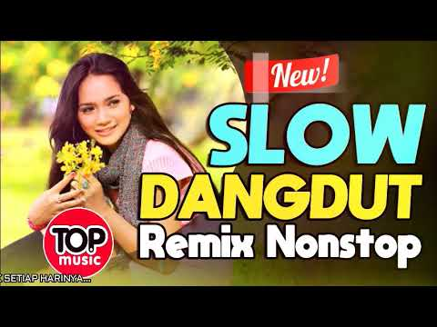 SLOW DANGDUT REMIX NONSTOP TERBARU 2018