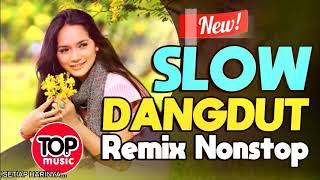 Top Hits -  Slow Dangdut Remix Nonstop Terbaru 2018
