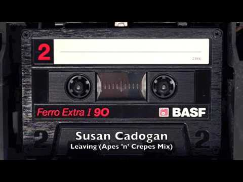 Susan Cadogan - Leaving (Apes 'n' Crepes Mix)