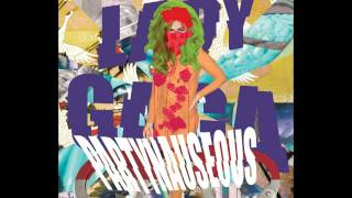 Lady Gaga - PARTYNAUSEOUS (REMASTERIZADO HQ)