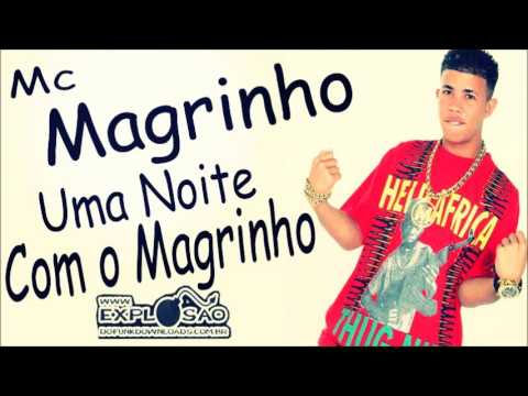 UMA MUSICA DOWNLOAD NOITE MAGRINHO GRÁTIS MAGRINHO COM MC