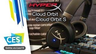 Trên tay tai nghe driver planar magnetic HyperX Gaming Cloud Orbit và Orbi S