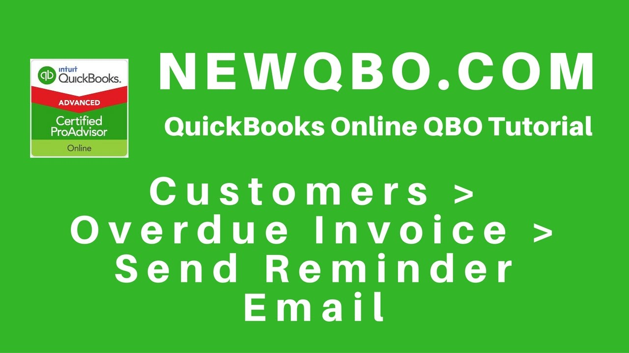 QuickBooks Online How To Send An Invoice Late Payment Reminder To - Quickbooks invoice reminders