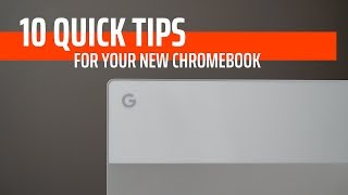 Got A New Chromebook? 10 Things You Need To Know