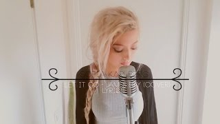 Sofia Karlberg - Let It Go (James Bay Cover) Lyrics