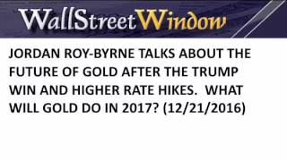 Jordan Roy-Byrne On The Future of Gold After Fed Rate Hikes and Trump's Win Video