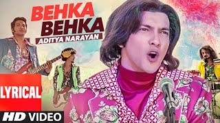 BEHKA BEHKA Lyrical  Video Song | Aditya Narayan |  Hindi Song 2016
