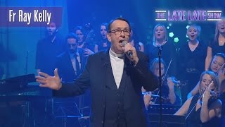 Fr Ray Kelly - 'Together Forever' | The Late Late Show | RTÉ One