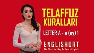 Telaffuz Kuralları 1 Letter A - a (ey)  Sıfırdan İngilizce öğreniyorum