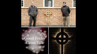 Good Friday Cross Talk   SD 480p
