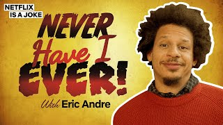 Never Have I Ever with Eric Andre
