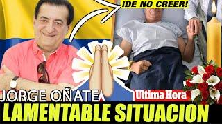 🔴 ULTIMA HORA ! HACE UNAS HORAS COLOMBIA Y jorge oñate PIDE ORACIONES por su estado de salud EMPEORA