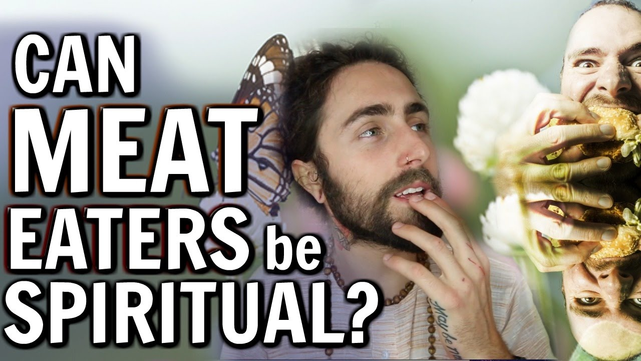 Can Meat-Eaters Be Spiritual? (How Diet Shapes Your Soul)