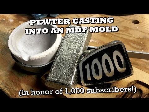 Pewter Casting into MDF Mold (1000 Subscriber Video!)