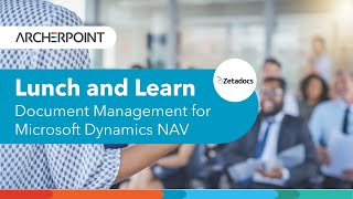 ArcherPoint Lunch and Learn: Document Management for Dynamics NAV