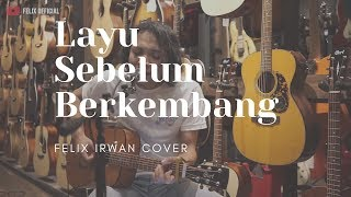 Download Layu Sebelum Berkembang Tetti Kadi ( Felix Irwan Cover )