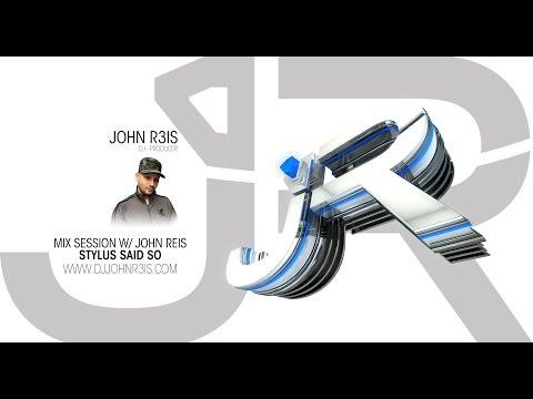 MIX SESSION W/ JOHN REIS (STYLUS SAID SO)