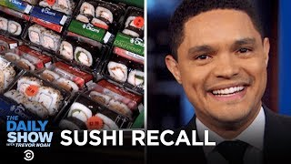 Drugstore Sushi Recall | The Daily Show