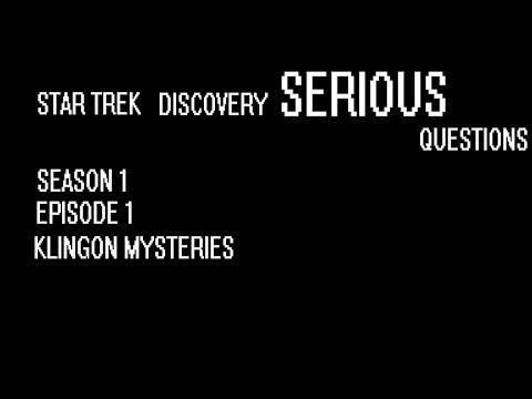 Unproven Theories & SERIOUS QUESTIONS - Pilot 1: Klingon Mysteries
