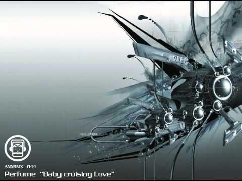 Perfume - Baby cruising Love (ANX Remix)