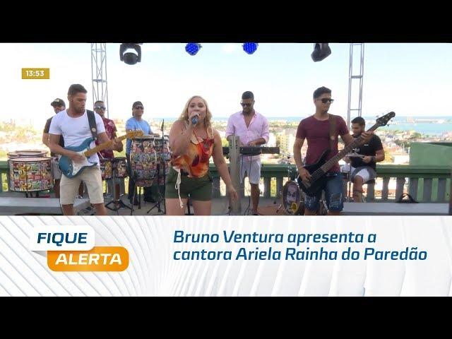 Sextou: Bruno Ventura apresenta a cantora Ariela Rainha do Paredão