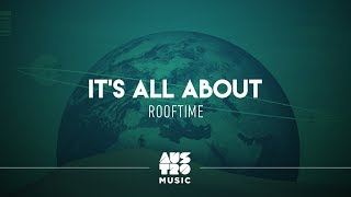 Rooftime - It's All About
