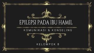 KONSELING EPILEPSI PADA IBU HAMIL (By PSPPA UHO ANGKATAN 2).