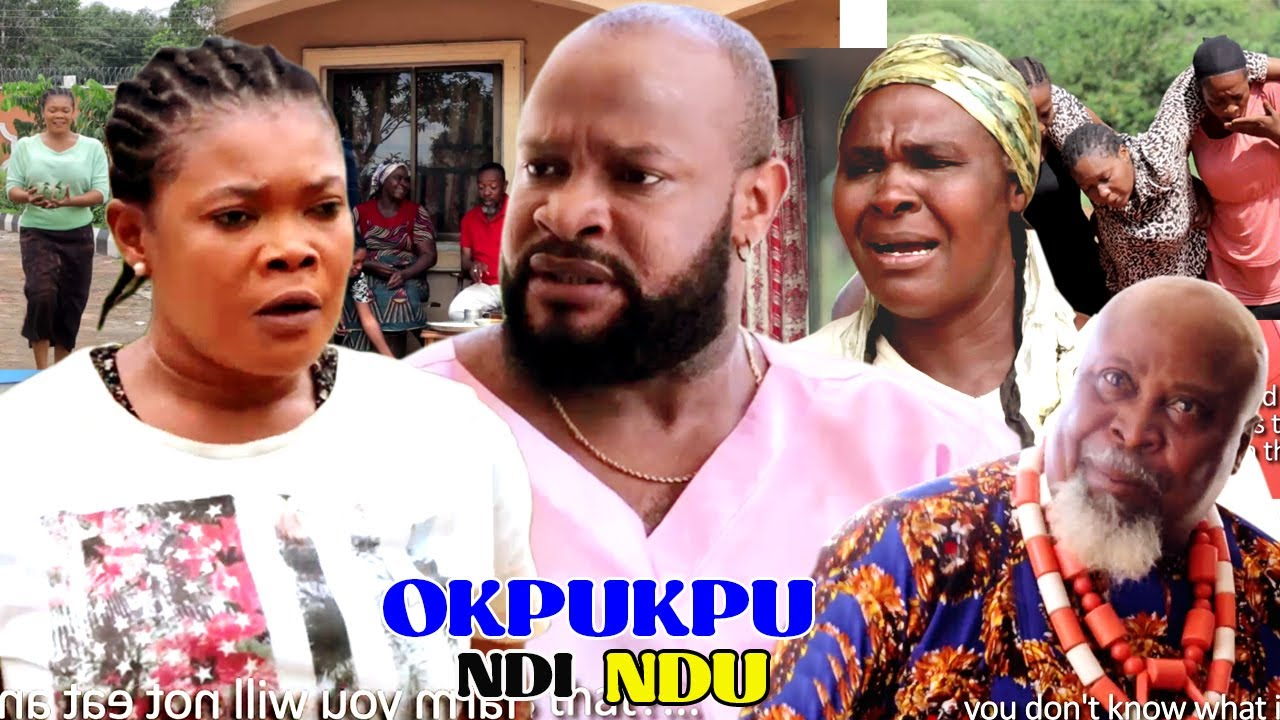 Download OKPUKPU NDI NDU - 2021 LATEST NIGERIAN NOLLYWOOD IGBO MOVIE FULL HD