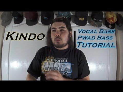 Tutorial#23 Pwad/Vocal Bass | Kindo