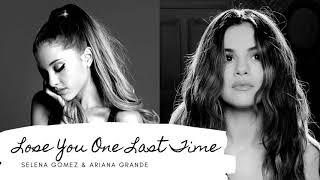Lose You To Love Me vs. One Last Time (MASHUP) Selena Gomez vs. Ariana Grande