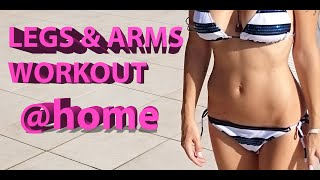 ARMS & LEGS WORKOUT @HOME