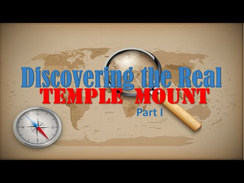 Discovering The Real Temple Mount Part 1