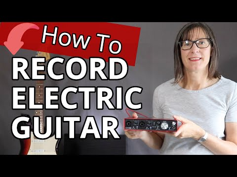How To Record Electric Guitar Using Audio Interface For Guitar